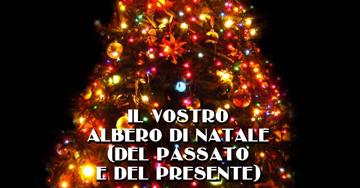 Gli alberi di Natale: quali vi hanno accompagnato nel passato e nel presente?