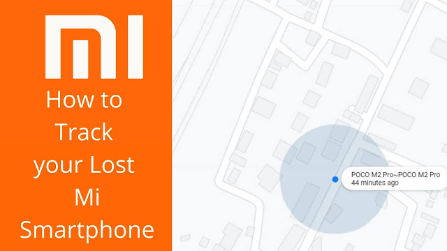 How to Track your Lost Mi Smartphones With Mi Find My Device