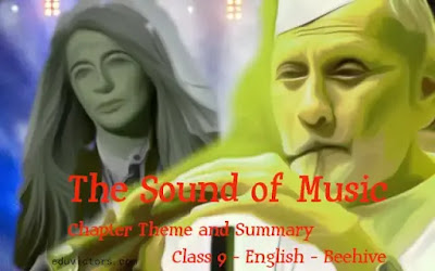 CBSE Class 9 - English (Beehive)- Chapter - 2 : The Sound of Music - Chapter Theme and Summary (#eduvictors)(#cbse2020)(#class9English)