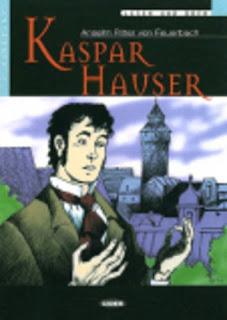 Kaspar Hauser / Anselm Ritter von Feuerbach; bearbeitet von Achim Seiffarth