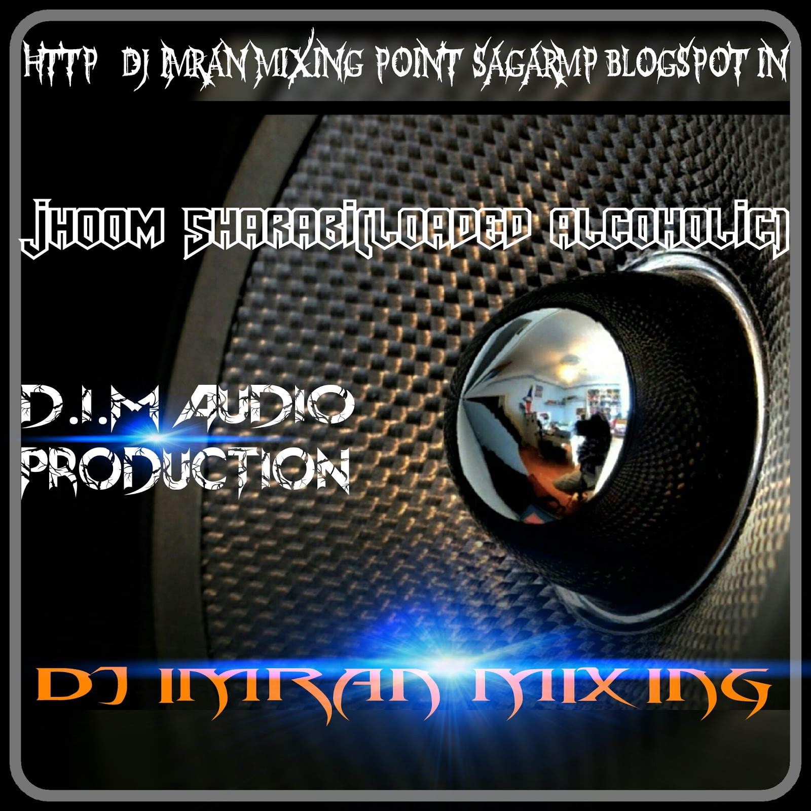 Imran Khan Song I Am Rider Mp3 Download: DJ Imran Mixing_D.I.M Audio Sagar M.P.: Download:-JHOOM