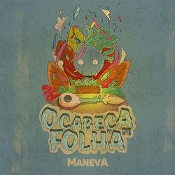 Baixar CD O Cabeça De Folha - Maneva 2019 Grátis