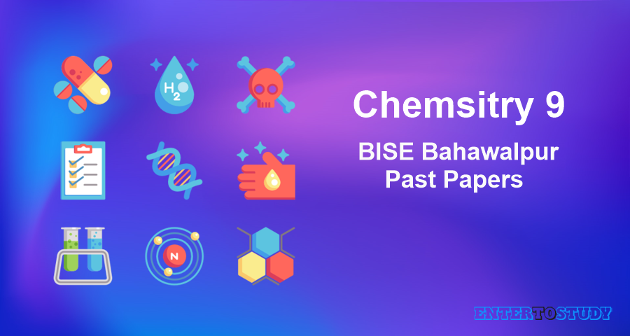 Bahawalpur Board 9th Class Chemistry Past Papers