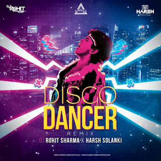 DISCO DANCER (REMIX) - ROHIT SHARMA X HARSH SOLANKI