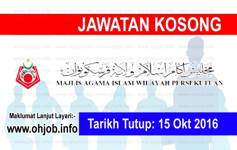 Jawatan Kerja Kosong Majlis Agama Islam Wilayah Persekutuan (MAIWP) logo www.ohjob.info oktober 2016