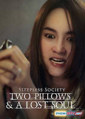 ĐÊM TRẮNG: YÊU TRONG MỘNG MỊ - Sleepless Society: Two Pillows & A Lost Soul (2020)
