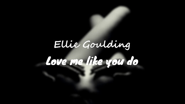 Love Me Like You Do Chords and Strumming   Ellie Goulding