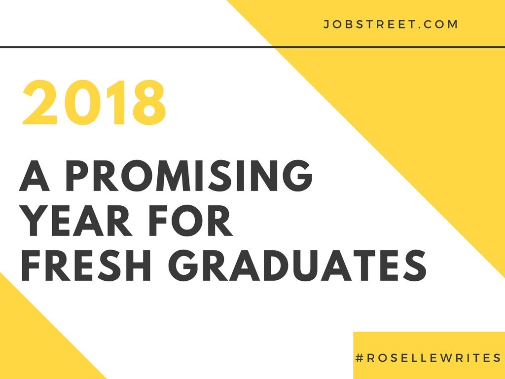 Jobstreet 2018 fresh graduate report snapped and scribbled the k 12 program was fully implemented in school year 2012 2013 and the first batch of graduates are joining the workforce in 2018 stopboris Image collections