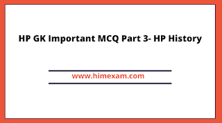HP GK Important MCQ Part 3- HP History