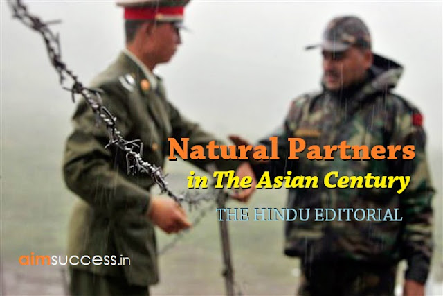 Natural Partners in the Asian Century: THE HINDU EDITORIAL