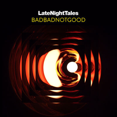BADBADNOTGOOD - Late Night Tales: BADBADNOTGOOD - Album Download, Itunes Cover, Official Cover, Album CD Cover Art, Tracklist