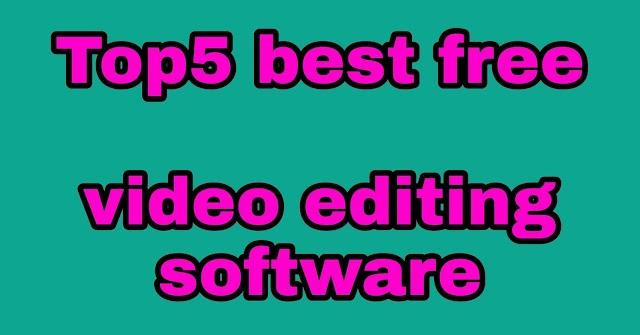 Top 5 best computer video editing software –जाने 5 सबसे बेहतरीन कंप्युटर विडिओ एडिटिंग सॉफ्टवेयर के बारे में