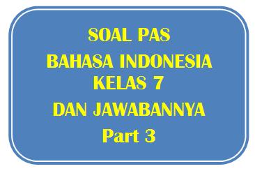 100+ Soal PAS Bahasa Indonesia Kelas 7 dan Jawabannya I Part 3