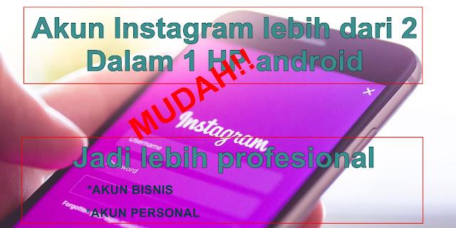 cara 1 hp 2 instagram mudah