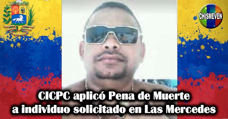 CICPC aplicó Pena de Muerte a individuo solicitado en Las Mercedes