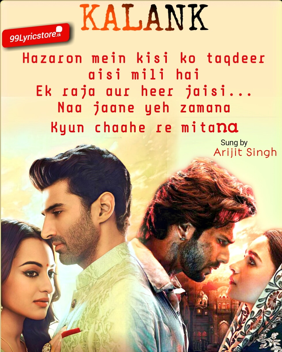 Kalank Title Track Lyrics Arijit Singh and Shilpa Rao composed by Pritam
