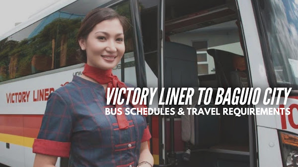 Victory Liner UPDATED BAGUIO BUS TRIP SCHEDULE and Travel Requirements