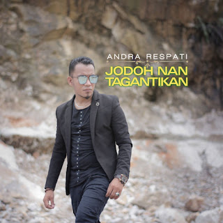 Andra Respati - Jodoh Nan Tagantikan
