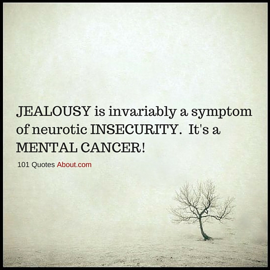 Jealousy Is Invariably A Symptom Of Neurotic Insecurity Its A