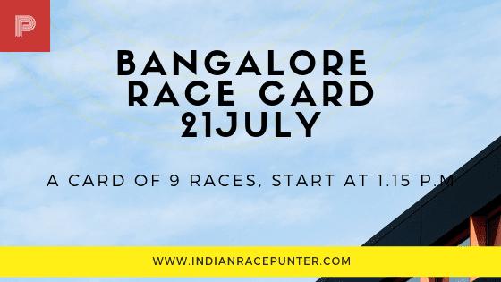 Bangalore Race Card 21 July, free indian horse racing tips, trackeagle,racingpulse