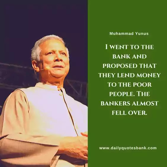 Muhammad Yunus Quotes That Will Inspire To Be An Entrepreneur