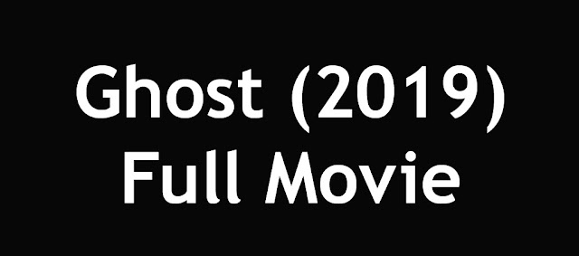 Ghost 2019 full movie dwonload 480p hd filmywap