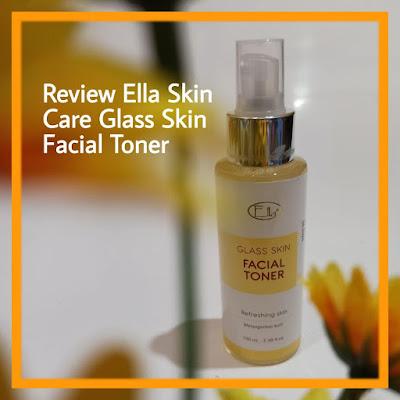 review ella skin care glass skin review ella skin care 2020 review ella skin care untuk jerawat review ella skin care female daily