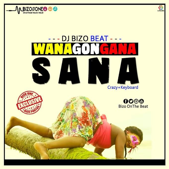 BEAT   DJ BIZO - WANAGONGANA SANA   DOWNLOAD NOW