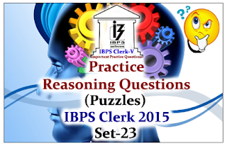 Race IBPS Clerk 2015- Practice Reasoning Questions (Puzzles) with Explanations Set-23