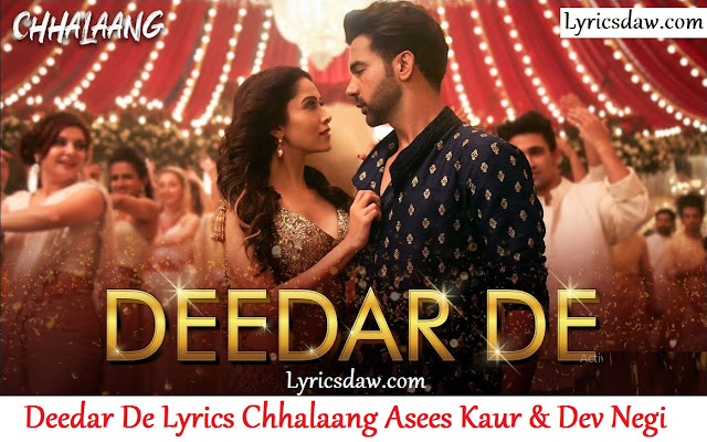 Deedar De Lyrics In Hindi Chhalaang | Asees Kaur & Dev Negi दीदार दे