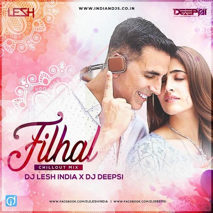 Filhaal - Chillout Mix - DJ Deepsi X DJ Lesh India indiandjs 320Kbps