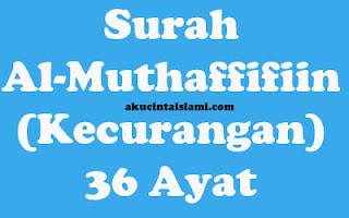 http://www.akucintaislami.com/2017/12/teks-bacaan-al-muthaffifiin-arab-latin.html