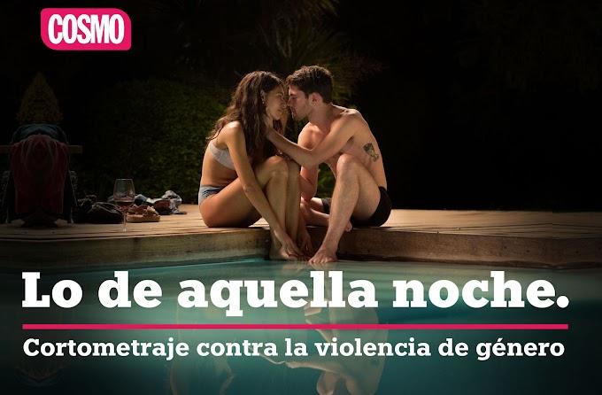 Te invitamos a ver 'Lo de aquella noche', el nuevo corto de COSMO contra la violencia de género