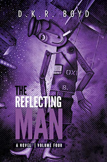 The Reflecting Man - Volume Four by award-winng Canadian author D.K.R. Boyd