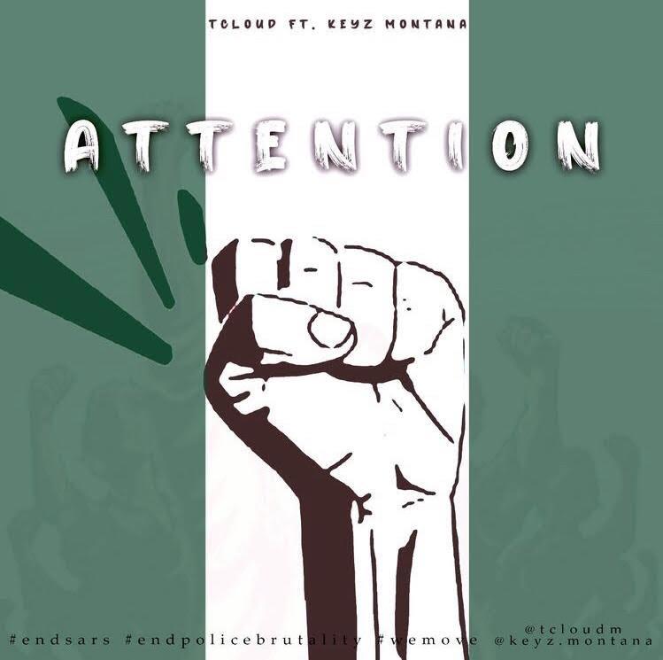 "Tcloud x Keyz Montana – ""Attention"" #Arewapublisize"