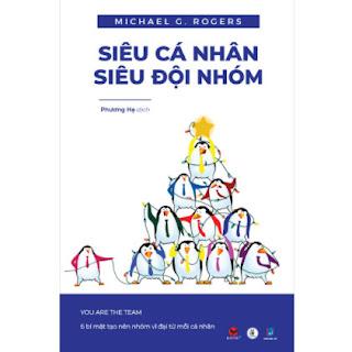Siêu Cá Nhân - Siêu Đội Nhóm ebook PDF EPUB AWZ3 PRC MOBI