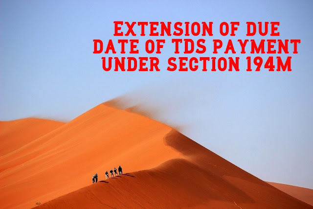 extension-of-due-date-of-tds-payment-under-194m