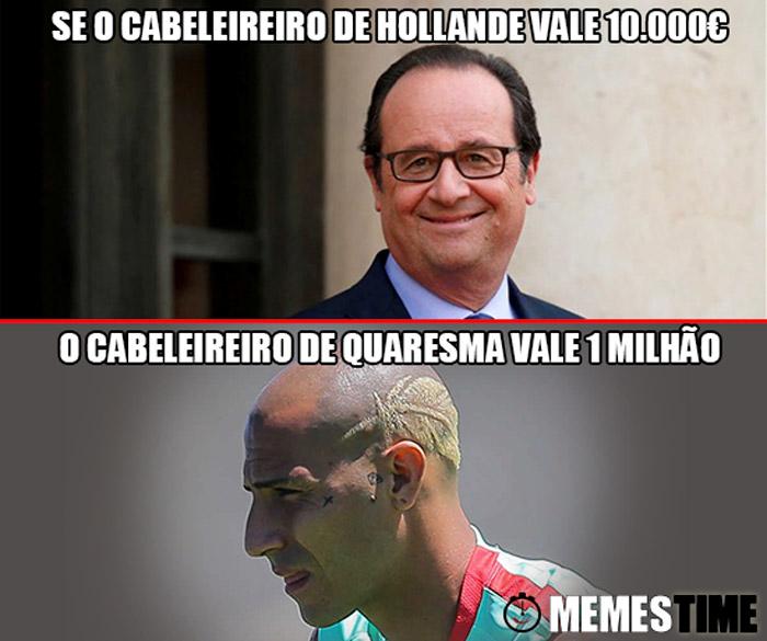 Meme François Hollande e Ricardo quaresma – Se o Cabeleireiro de Hollande vale 10.000€, o Cabeleireiro de Quaresma vale 1 milhão