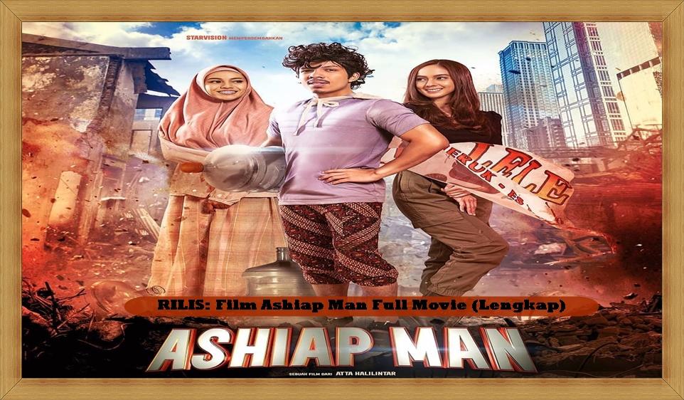 Download Film Ashiap Man Full Movie (Lengkap)