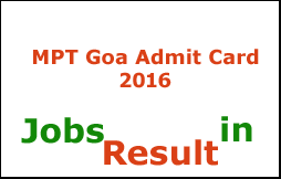 MPT Goa Admit Card 2016