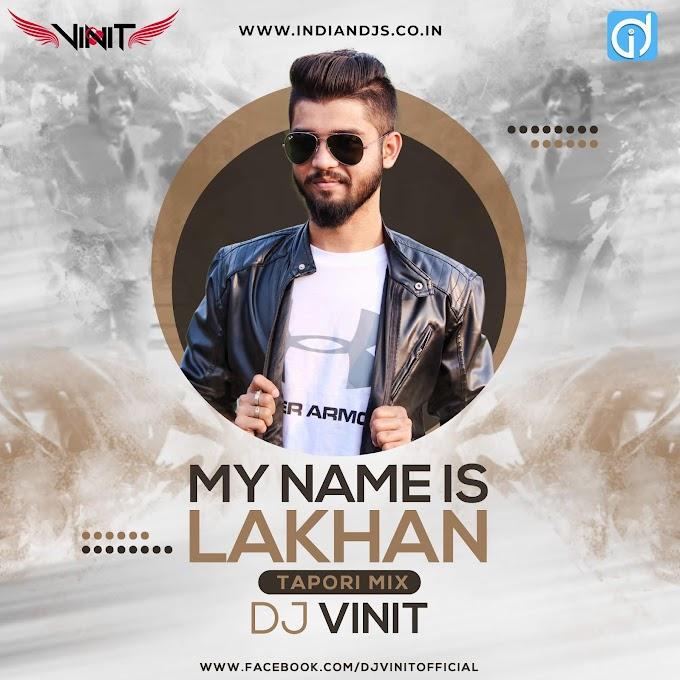 ID My Name Is Lakhan Tapori Mix Dj Vinit Indiandjs