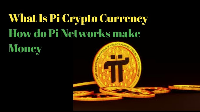 What Is Pi Cryptocurrency How do Pi Networks make Money