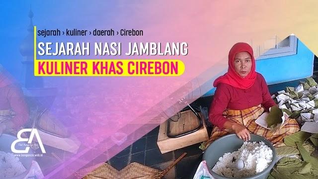 Sejarah Nasi Jamblang, Kuliner Khas Cirebon
