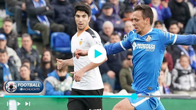 Getafe vs Valencia – Highlights