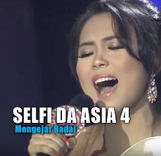 Download Lagu Terbaru Selfi Da Asia Mengejar Badai Mp3 Dangdut Terbaik 2018,Selfi Lida, Da Asia 4, Dangdut,