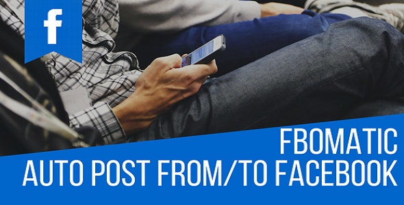 FBomatic Automatic Post Generator and Facebook Auto Poster
