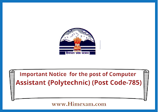 Important Notice  for the post of Computer Assistant {Polytechnic) (Post Code-785)