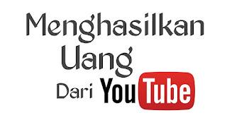 Syarat menghasilkan Uang dari Youtube