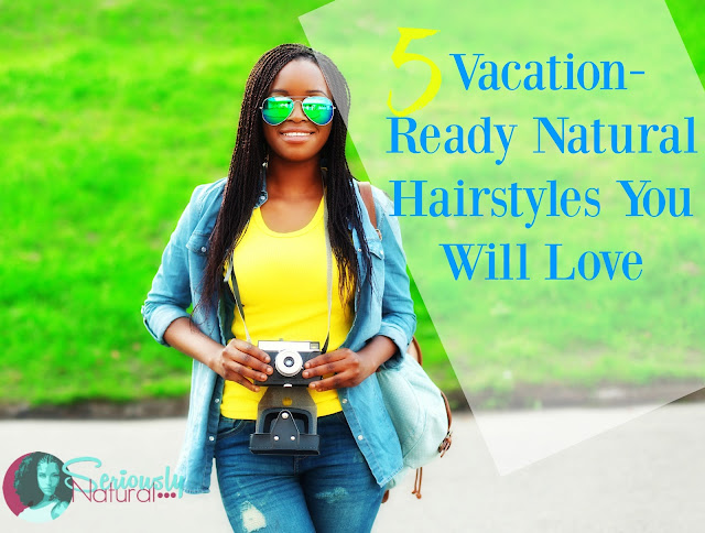 5 Vacation-ready Natural Hairstyles You will Love