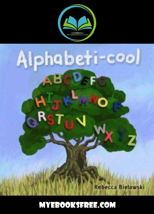 Alphabeti-cool: painted ABCs Book by Rebecca Bielawski Pdf Kids ebook download free